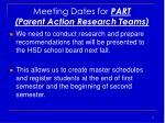 meeting dates for part parent action research teams