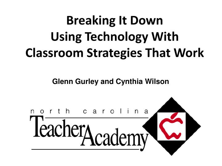 breaking it down using technology with classroom strategies that work n.