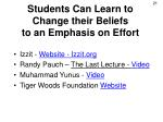 students can learn to change their beliefs to an emphasis on effort