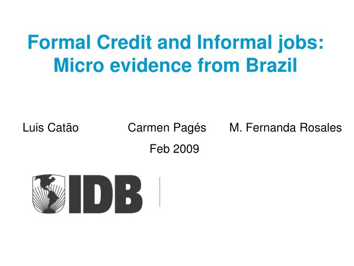 formal credit and informal jobs micro evidence from brazil n.