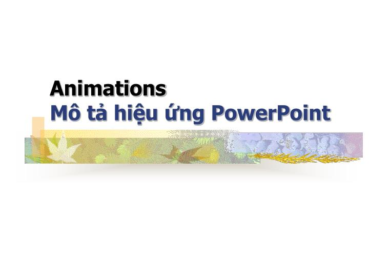 animations m t hi u ng powerpoint n.
