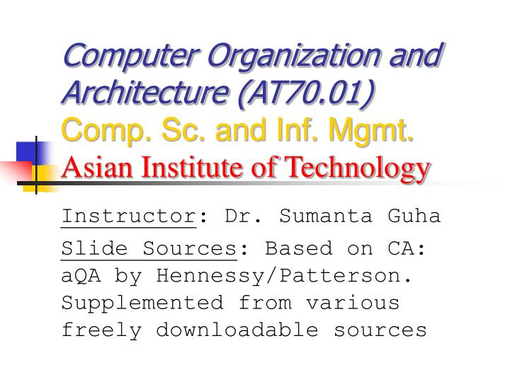 computer organization and architecture at70 01 comp sc and inf mgmt asian institute of technology n.