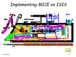 implementing mice on isis1
