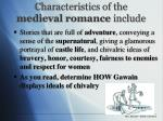 characteristics of the medieval romance include