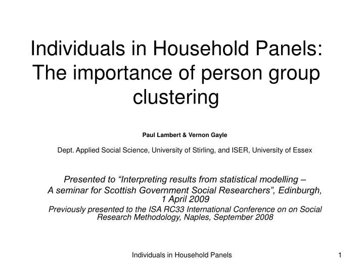 individuals in household panels the importance of person group clustering n.