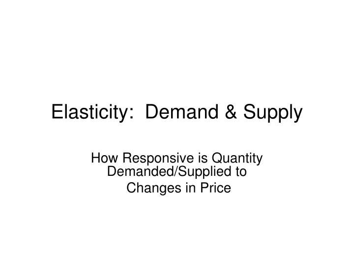 elasticity demand supply n.