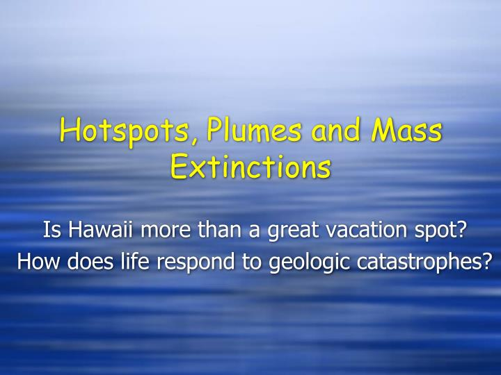 hotspots plumes and mass extinctions n.