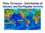 plate tectonics distribution of volcanic and earthquake activity