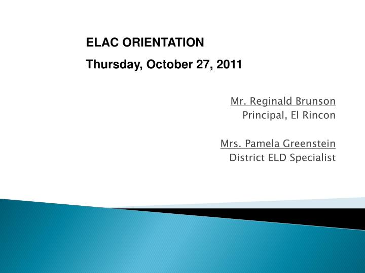 mr reginald brunson principal el rincon mrs pamela greenstein district eld specialist n.