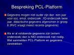bespreking pcl platform