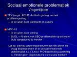sociaal emotionele problematiek vragenlijsten