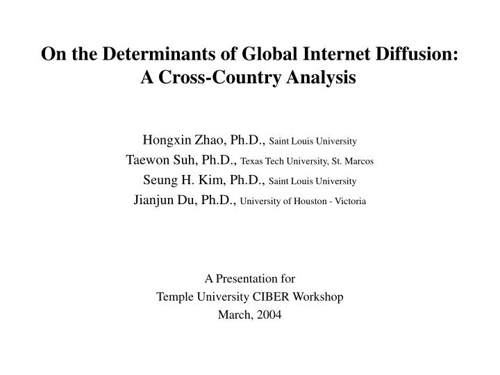 on the determinants of global internet diffusion a cross country analysis n.