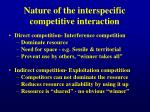 nature of the interspecific competitive interaction