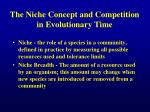 the niche concept and competition in evolutionary time