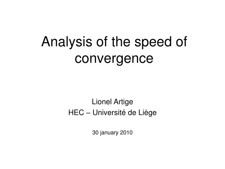 analysis of the speed of convergence n.