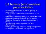 us partners with provisional places available