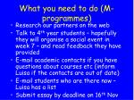 what you need to do m programmes
