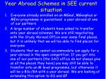 year abroad schemes in see current situation