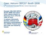 case helcom cepco south 2008 coordinated extended pollution control operations