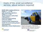 costs of the areal surveillance service about sensors required