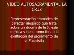 video autosacramental la cruz
