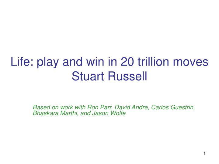 life play and win in 20 trillion moves stuart russell n.