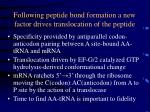 following peptide bond formation a new factor drives translocation of the peptide