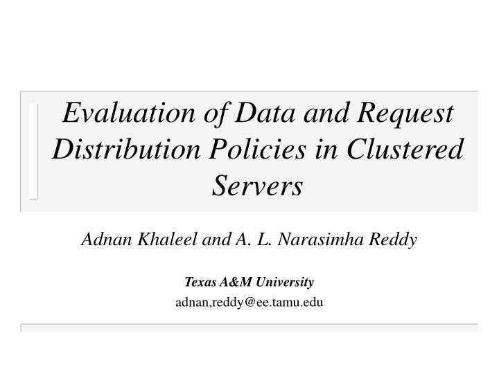 evaluation of data and request distribution policies in clustered servers n.