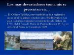 los mas devastadores tsunamis se presentan en