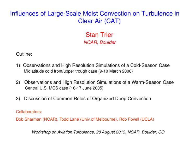 influences of large scale moist convection on turbulence in clear air cat n.