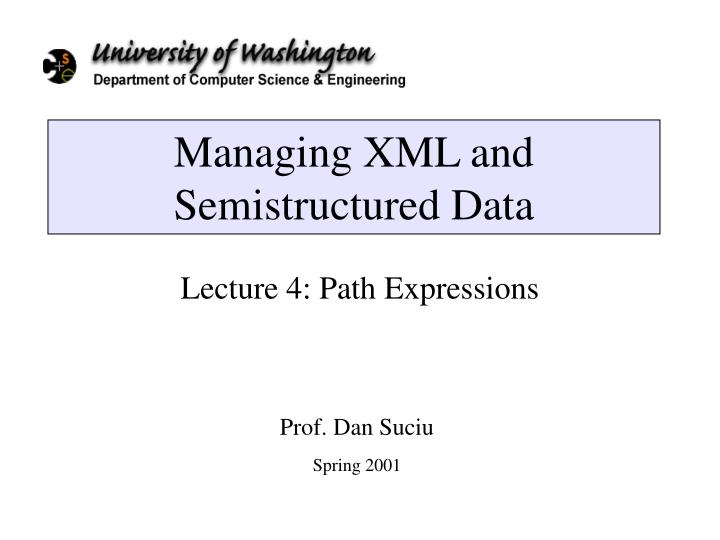 managing xml and semistructured data n.