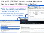 dames gesde tools online services for data coordination organisation
