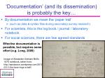 documentation and its dissemination is probably the key
