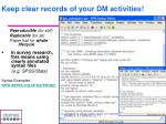 keep clear records of your dm activities