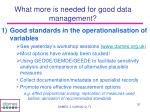 what more is needed for good data management