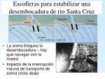 escolleras para estabilizar una desembocadura de rio santa cruz