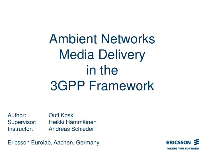 ambient networks media delivery in the 3gpp framework n.