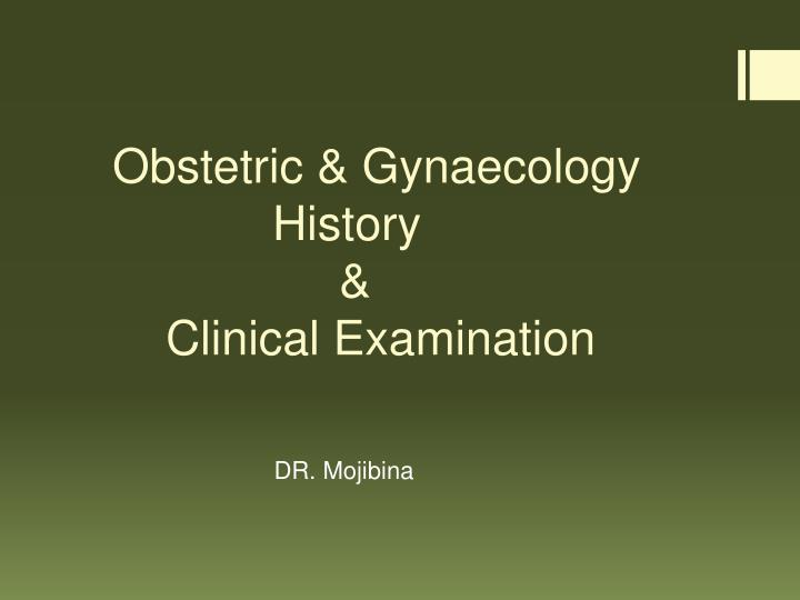 obstetric gynaecology history clinical examination n.