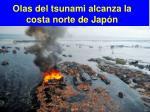 olas del tsunami alcanza la costa norte de jap n
