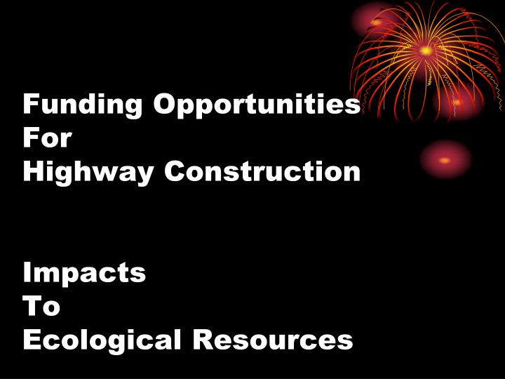 funding opportunities for highway construction impacts to ecological resources n.