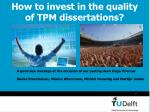 how to invest in the quality of tpm dissertations