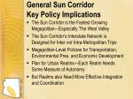 general sun corridor key policy implications