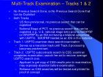 multi track examination tracks 1 2