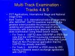 multi track examination tracks 4 5