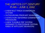 the uspto s 21 st century plan june 3 2002