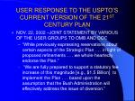user response to the uspto s current version of the 21 st century plan