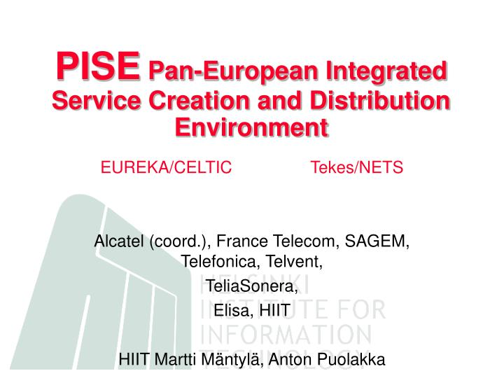 pise pan european integrated service creation and distribution environment n.