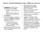case 4 local prohibition case 1896 ian greene