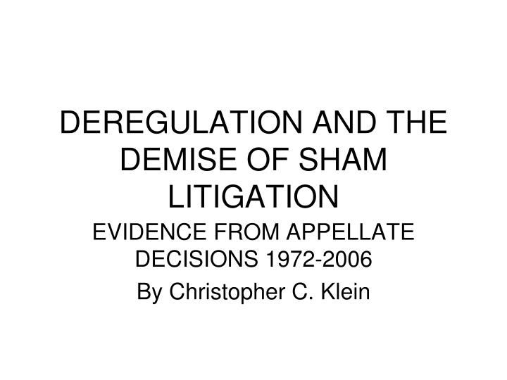 deregulation and the demise of sham litigation n.