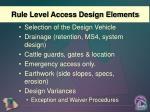 rule level access design elements